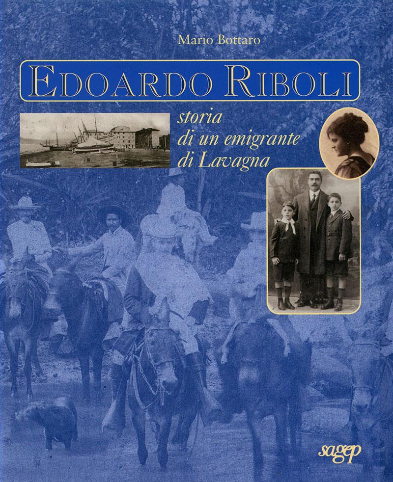Edoardo Riboli Storia di un emigrante di Lavagna